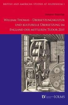 Susanne Bayerlipp: William Thomas - Übersetzungskultur und kulturelle Übersetzung im England der mittleren Tudor Zeit, Buch