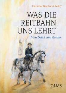 Dorothee Baumann - Pellny: Was die Reitbahn uns lehrt, Buch