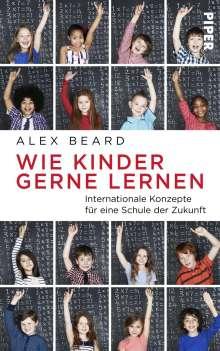 Alex Beard: Wie Kinder gerne lernen, Buch