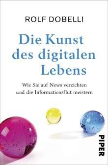 Rolf Dobelli: Die Kunst des digitalen Lebens, Buch