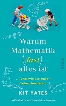 Kit Yates: Warum Mathematik (fast) alles ist, Buch