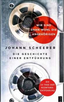 Johann Scheerer: Wir sind dann wohl die Angehörigen, Buch
