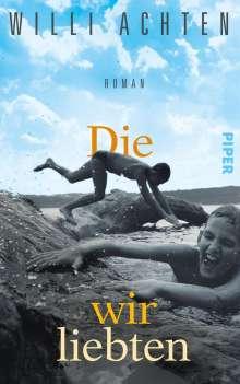 Willi Achten: Die wir liebten, Buch