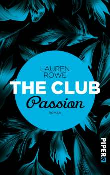 Lauren Rowe: The Club - Passion, Buch