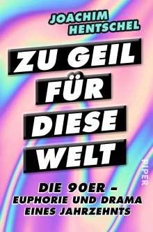 Joachim Hentschel: Zu geil für diese Welt, Buch