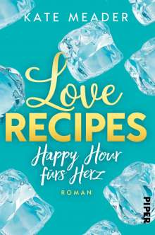 Kate Meader: Love Recipes - Happy Hour fürs Herz, Buch