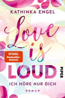 Kathinka Engel: Love is Loud - Ich höre nur dich, Buch