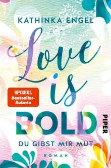Kathinka Engel: Love is Bold - Du gibst mir Mut, Buch