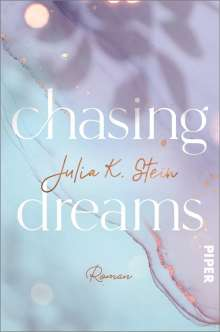 Julia K. Stein: Chasing Dreams, Buch