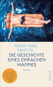 Timon Karl Kaleyta: Die Geschichte eines einfachen Mannes, Buch