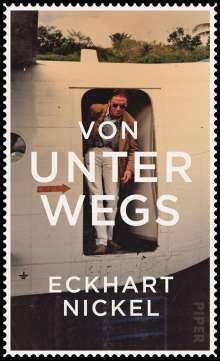 Eckhart Nickel: Von unterwegs, Buch