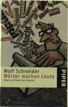 Wolf Schneider: Wörter machen Leute, Buch