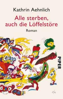 Kathrin Aehnlich: Alle sterben, auch die Löffelstöre, Buch