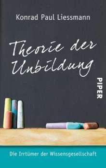 Konrad Paul Liessmann: Theorie der Unbildung, Buch