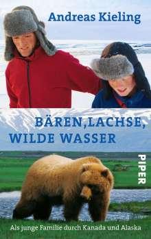 Andreas Kieling: Bären, Lachse, wilde Wasser, Buch