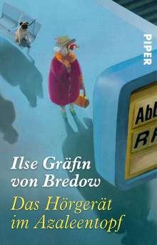 Ilse Gräfin von Bredow: Das Hörgerät im Azaleentopf, Buch
