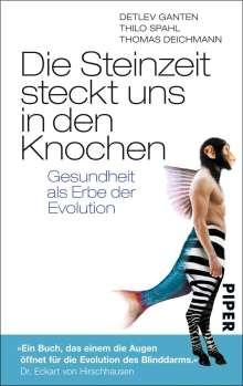 Detlev Ganten: Die Steinzeit steckt uns in den Knochen, Buch