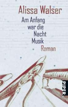 Alissa Walser: Am Anfang war die Nacht Musik, Buch