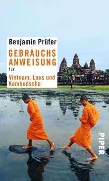 Benjamin Prüfer: Gebrauchsanweisung für Vietnam, Laos und Kambotscha, Buch