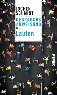 Jochen Schmidt: Gebrauchsanweisung fürs Laufen, Buch