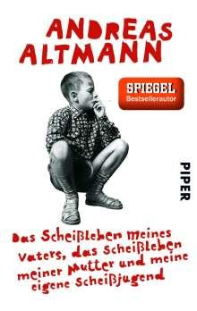 Andreas Altmann: Das Scheißleben meines Vaters, das Scheißleben meiner Mutter und meine eigene Scheißjugend, Buch