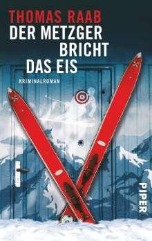 Thomas Raab: Der Metzger bricht das Eis, Buch