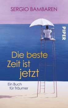Sergio Bambaren: Die beste Zeit ist jetzt, Buch