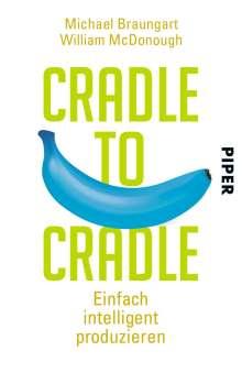Michael Braungart: Cradle to Cradle, Buch