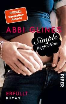 Abbi Glines: Simple Perfection 02 - Erfüllt, Buch