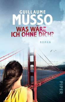 Guillaume Musso: Was wäre ich ohne dich?, Buch