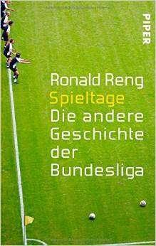 Ronald Reng: Spieltage, Buch