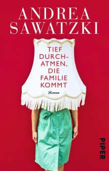 Andrea Sawatzki: Tief durchatmen, die Familie kommt, Buch