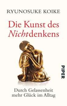 Ryunosuke Koike: Die Kunst des Nichtdenkens, Buch
