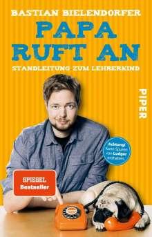 Bastian Bielendorfer: Papa ruft an, Buch