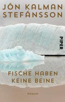 Jón Kalman Stefánsson: Fische haben keine Beine, Buch