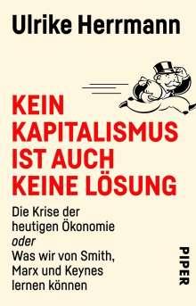 Ulrike Herrmann: Kein Kapitalismus ist auch keine Lösung, Buch