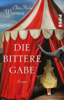 Ellen Marie Wiseman: Die bittere Gabe, Buch