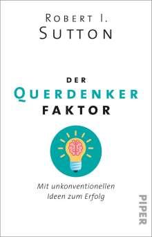 Robert I. Sutton: Der Querdenker-Faktor, Buch