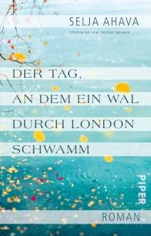 Selja Ahava: Der Tag, an dem ein Wal durch London schwamm, Buch