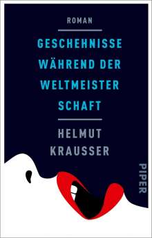 Helmut Krausser: Geschehnisse während der Weltmeisterschaft, Buch