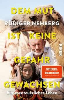 Rüdiger Nehberg: Dem Mut ist keine Gefahr gewachsen, Buch