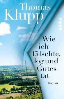 Thomas Klupp: Wie ich fälschte, log und Gutes tat, Buch