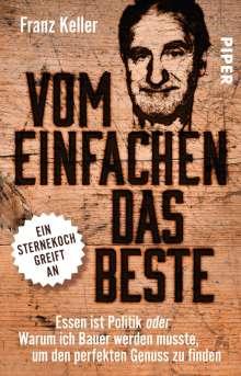 Franz Keller: Vom Einfachen das Beste, Buch
