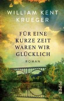 William Kent Krueger: Für eine kurze Zeit waren wir glücklich, Buch