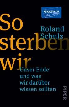 Roland Schulz: So sterben wir, Buch