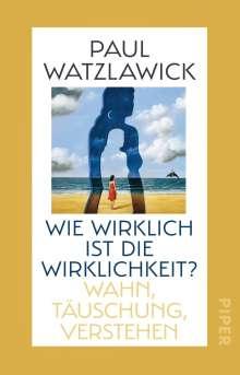 Paul Watzlawick: Wie wirklich ist die Wirklichkeit?, Buch