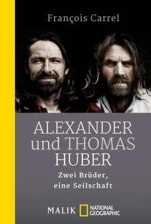 François Carrel: Alexander und Thomas Huber, Buch