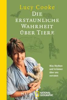 Lucy Cooke: Die erstaunliche Wahrheit über Tiere, Buch