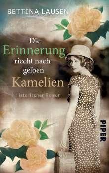 Bettina Lausen: Die Erinnerung riecht nach gelben Kamelien, Buch