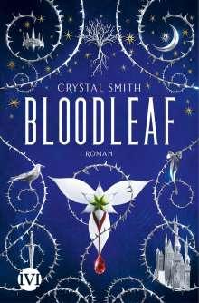 Crystal Smith: Bloodleaf, Buch